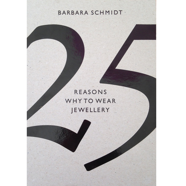 available at Galerie Door 25 reasons why to wear jewellery by Barbara Schmidt